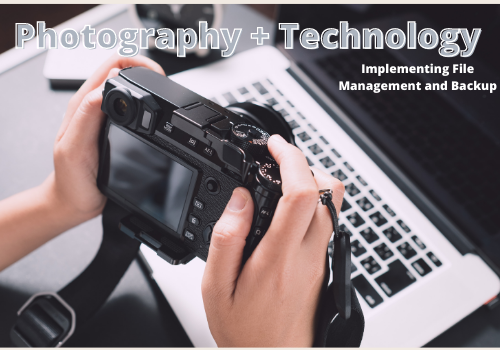 Photography and File Management